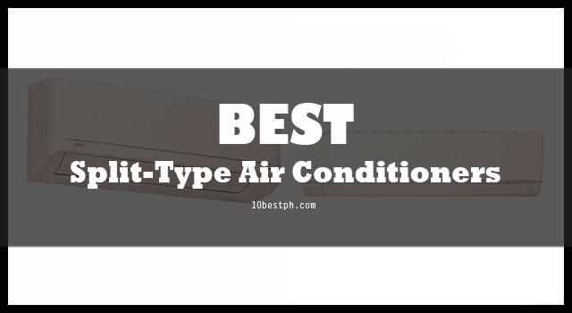 10 Best Split Type Air Conditioners Philippines 2019